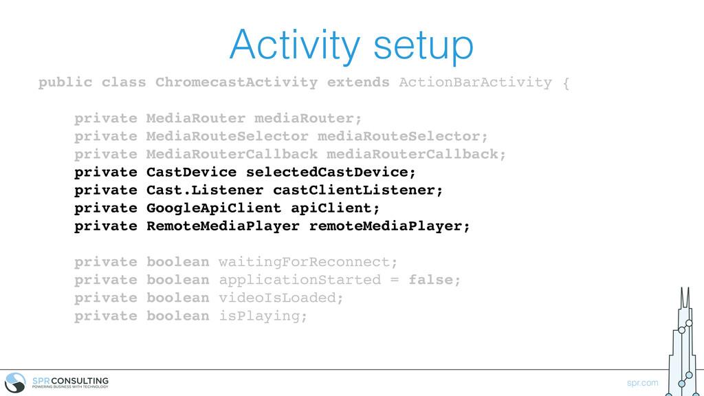 spr.com Activity setup public class ChromecastA...