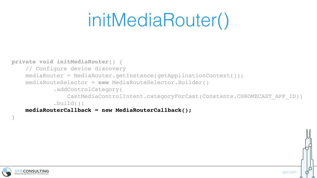 spr.com initMediaRouter() private void initMedi...