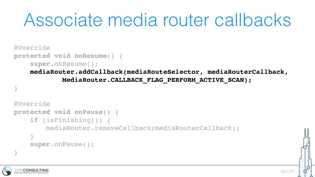 spr.com Associate media router callbacks @Overr...