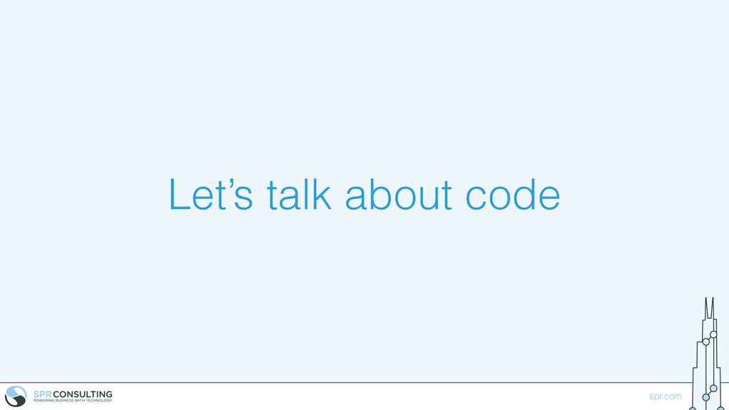 spr.com Let's talk about code