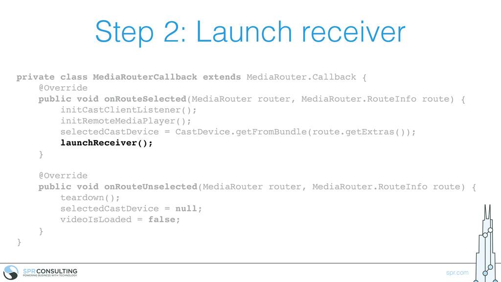spr.com Step 2: Launch receiver private class M...