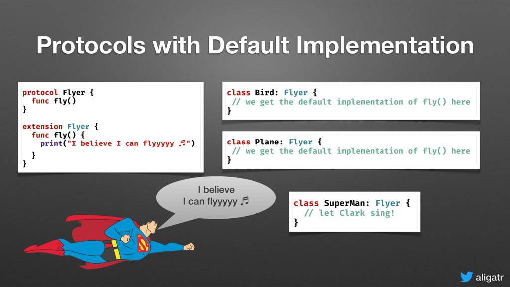aligatr Protocols with Default Implementation p...