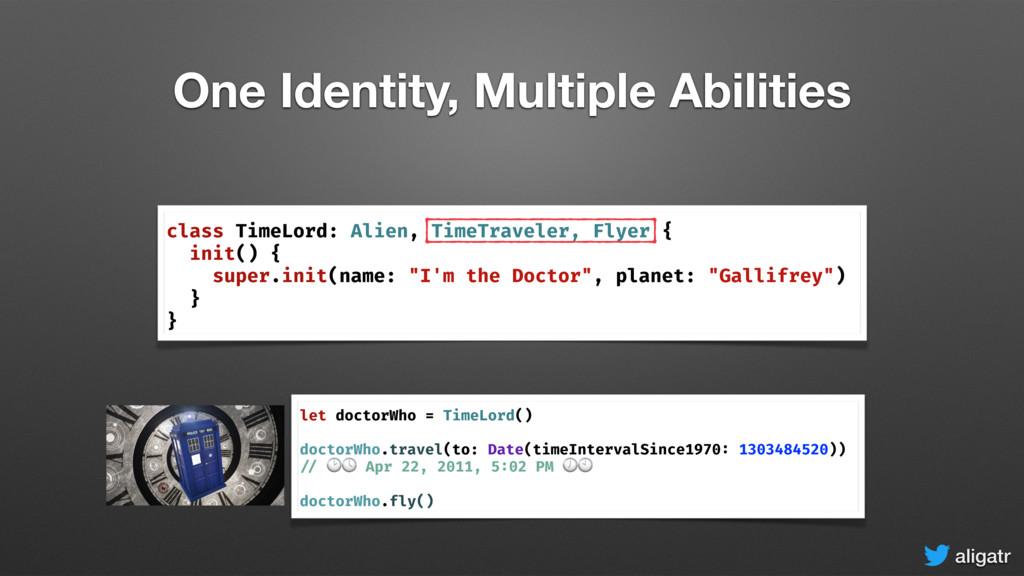 aligatr One Identity, Multiple Abilities class ...