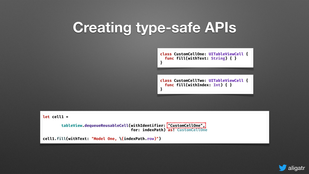 aligatr Creating type-safe APIs let cell1 = tab...