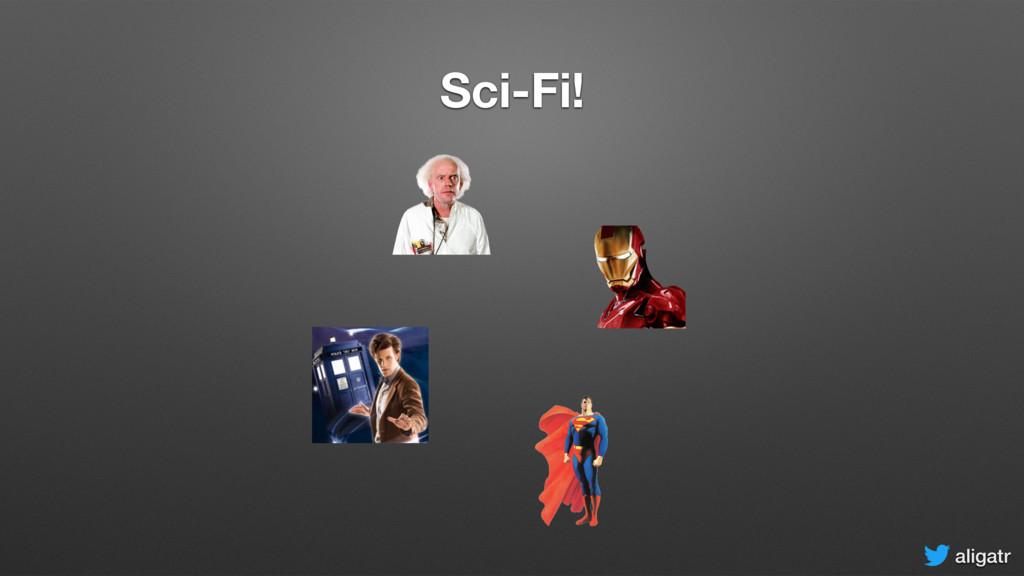 aligatr Sci-Fi!