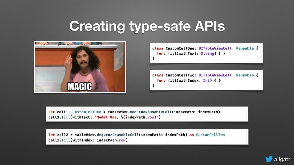aligatr Creating type-safe APIs class CustomCel...