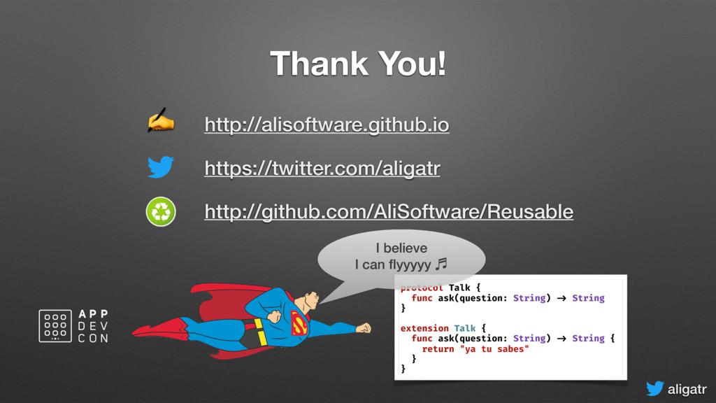 aligatr Thank You! protocol Talk { func ask(que...