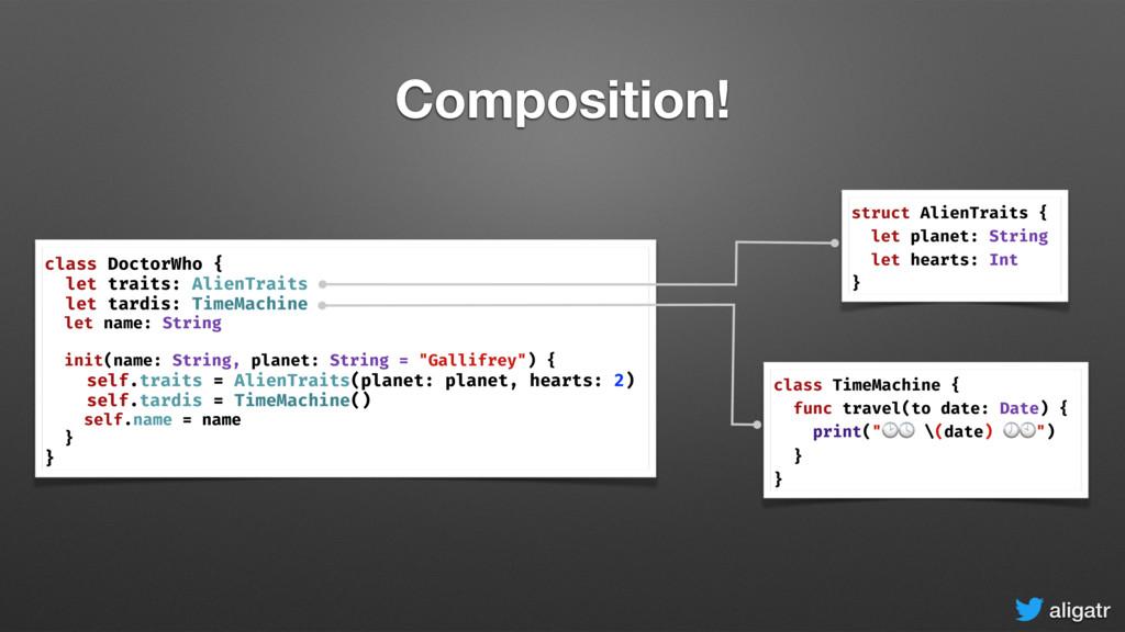 aligatr Composition! class DoctorWho { let trai...