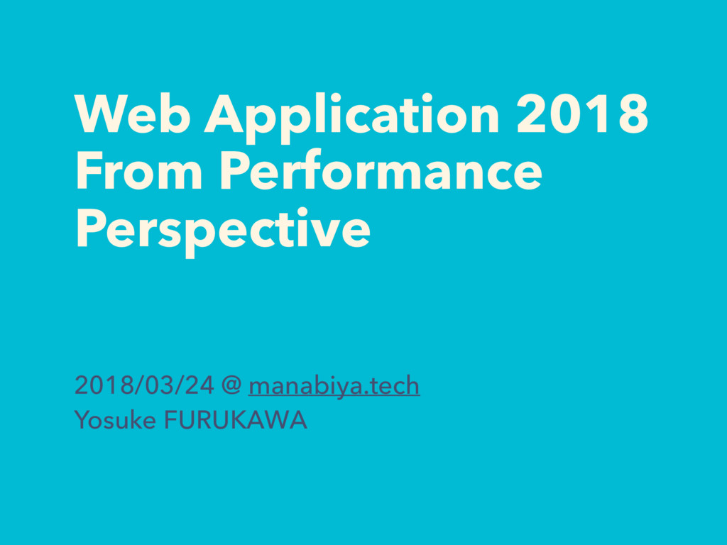 Web Application 2018 From Performance Perspecti...
