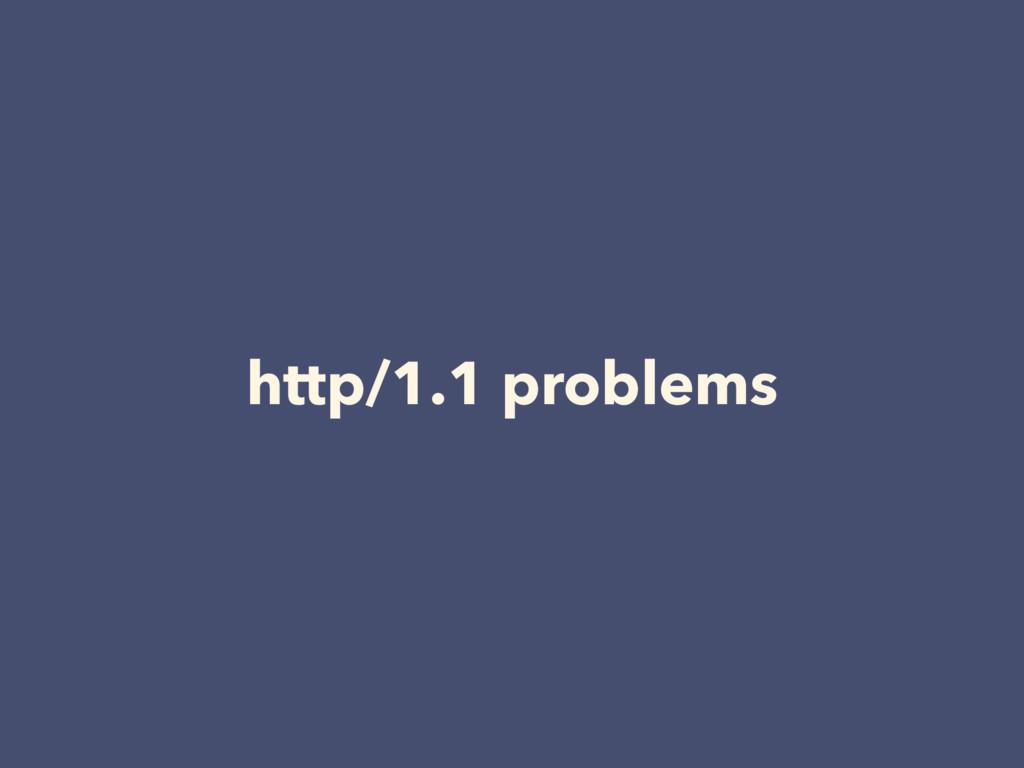 http/1.1 problems