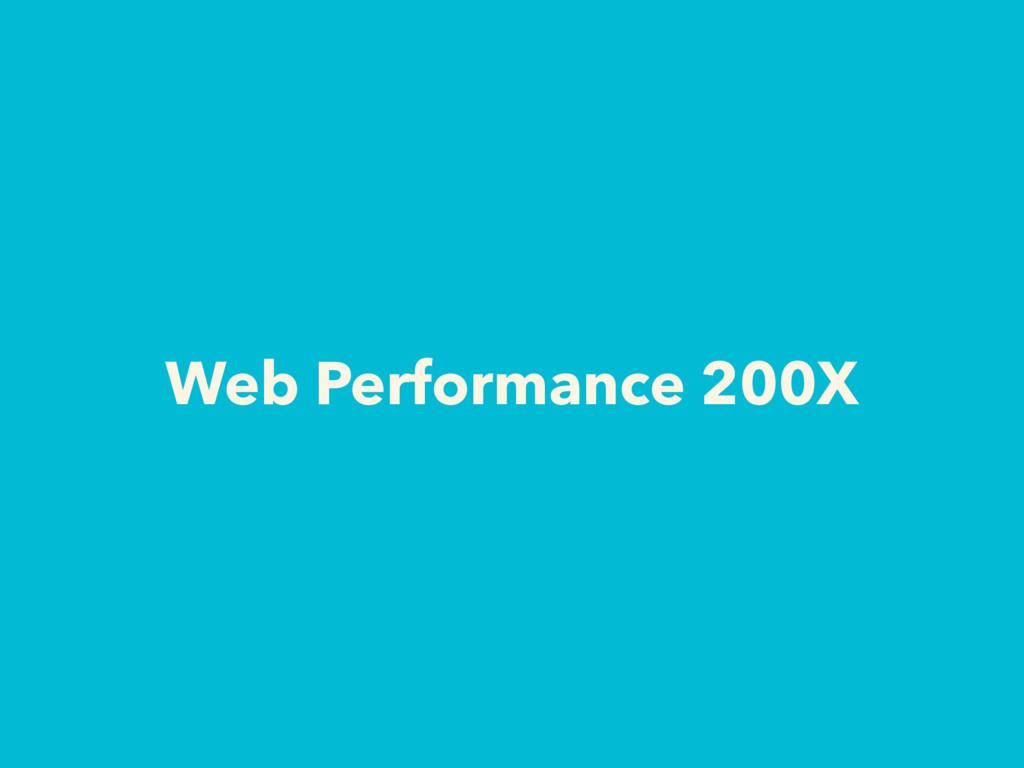 Web Performance 200X