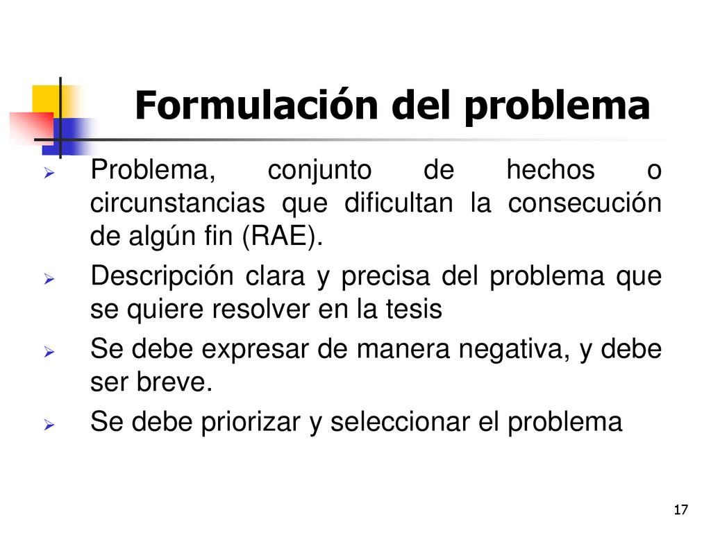 17 Formulación del problema  Problema, conjunt...