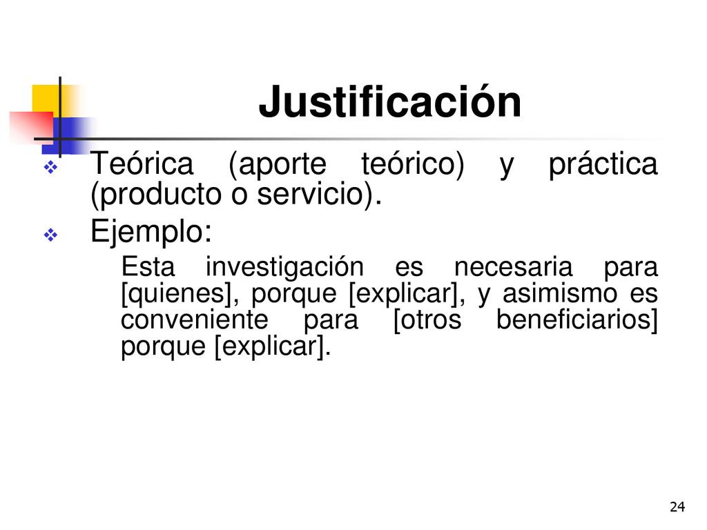 24 Justificación  Teórica (aporte teórico) y p...