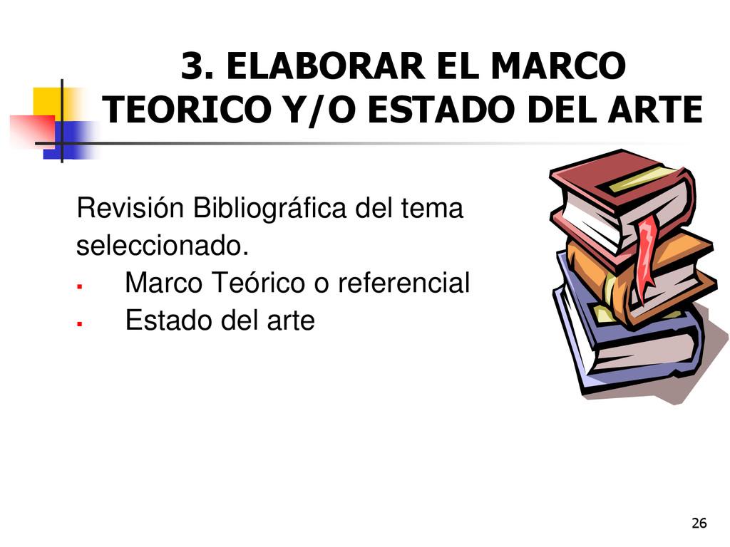 26 3. ELABORAR EL MARCO TEORICO Y/O ESTADO DEL ...