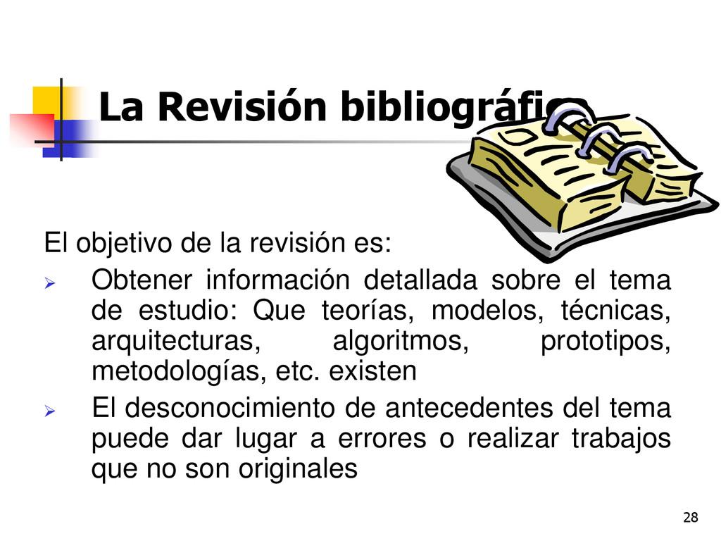 28 La Revisión bibliográfica El objetivo de la ...