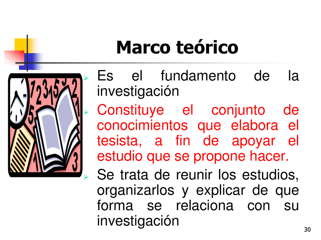 30 Marco teórico  Es el fundamento de la inves...
