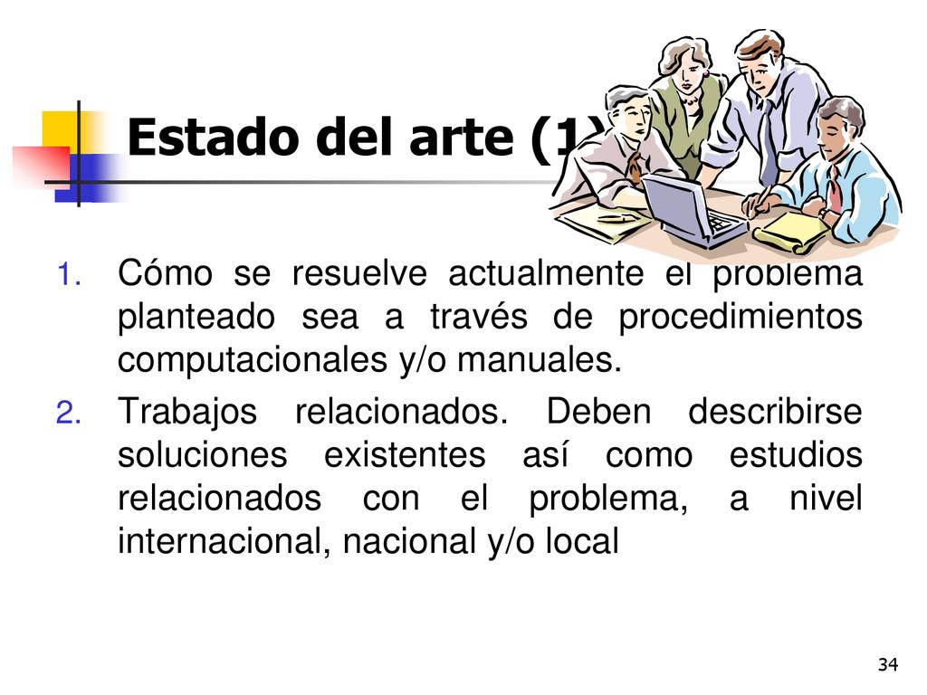 34 Estado del arte (1) 1. Cómo se resuelve actu...