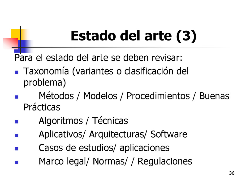 36 Estado del arte (3) Para el estado del arte ...