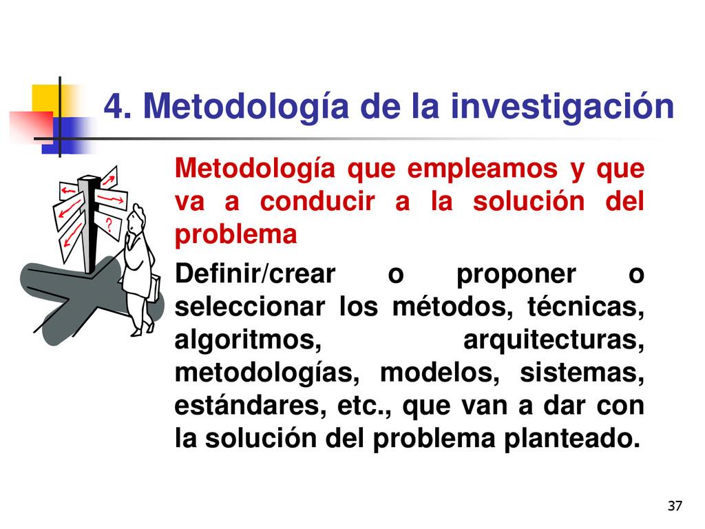 37 4. Metodología de la investigación Metodolog...