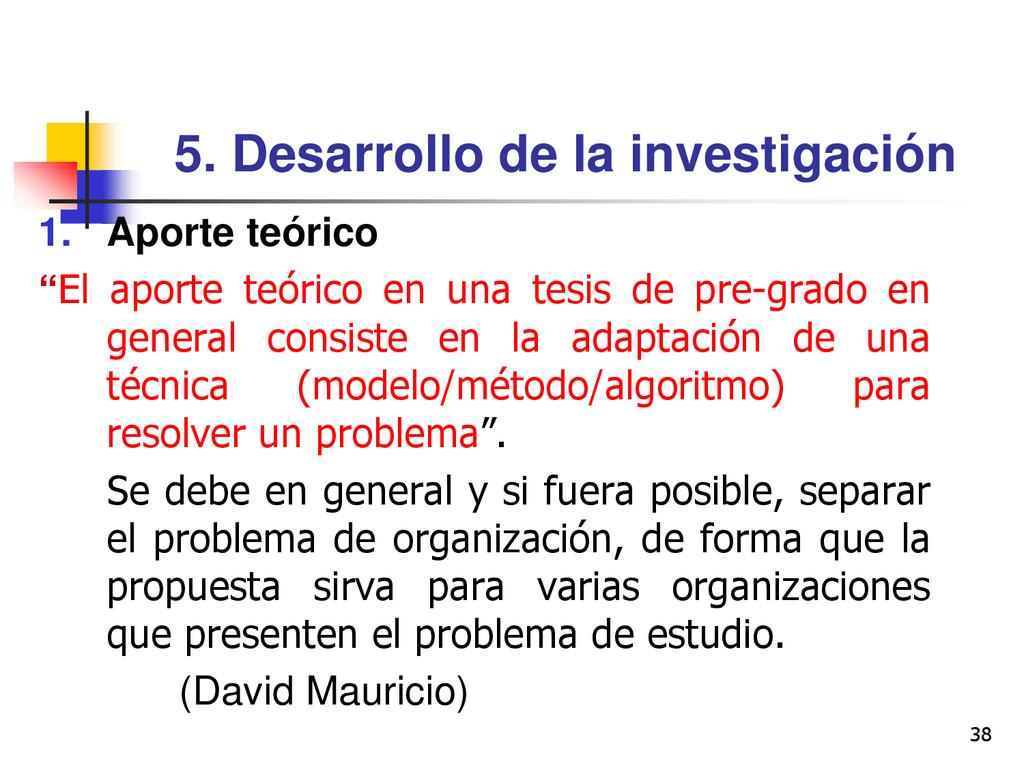 38 5. Desarrollo de la investigación 1. Aporte ...