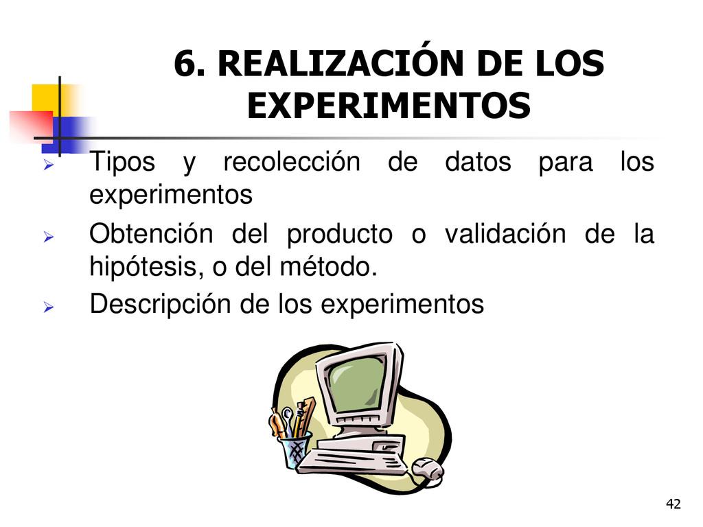 42 6. REALIZACIÓN DE LOS EXPERIMENTOS  Tipos y...