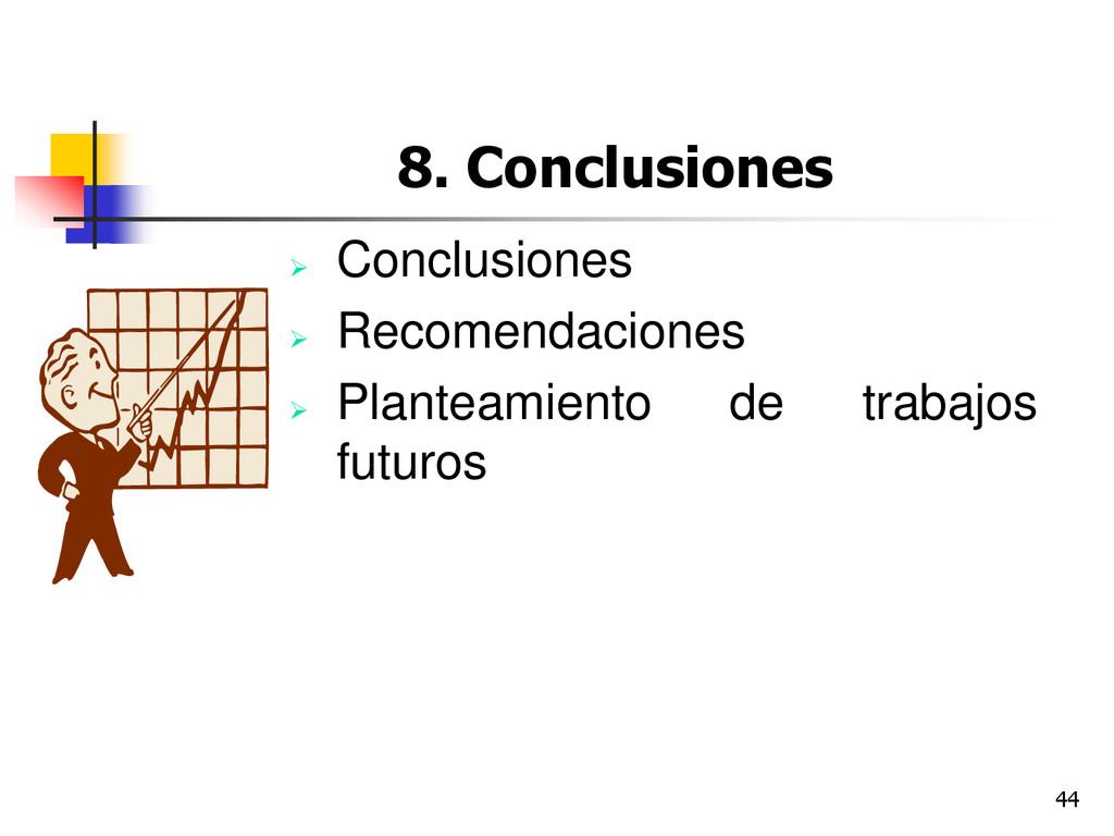 44 8. Conclusiones  Conclusiones  Recomendaci...