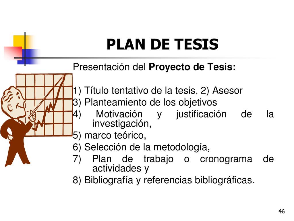 46 PLAN DE TESIS Presentación del Proyecto de T...