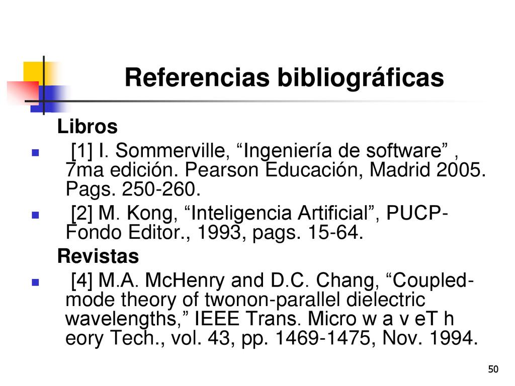 50 Referencias bibliográficas Libros  [1] I. S...