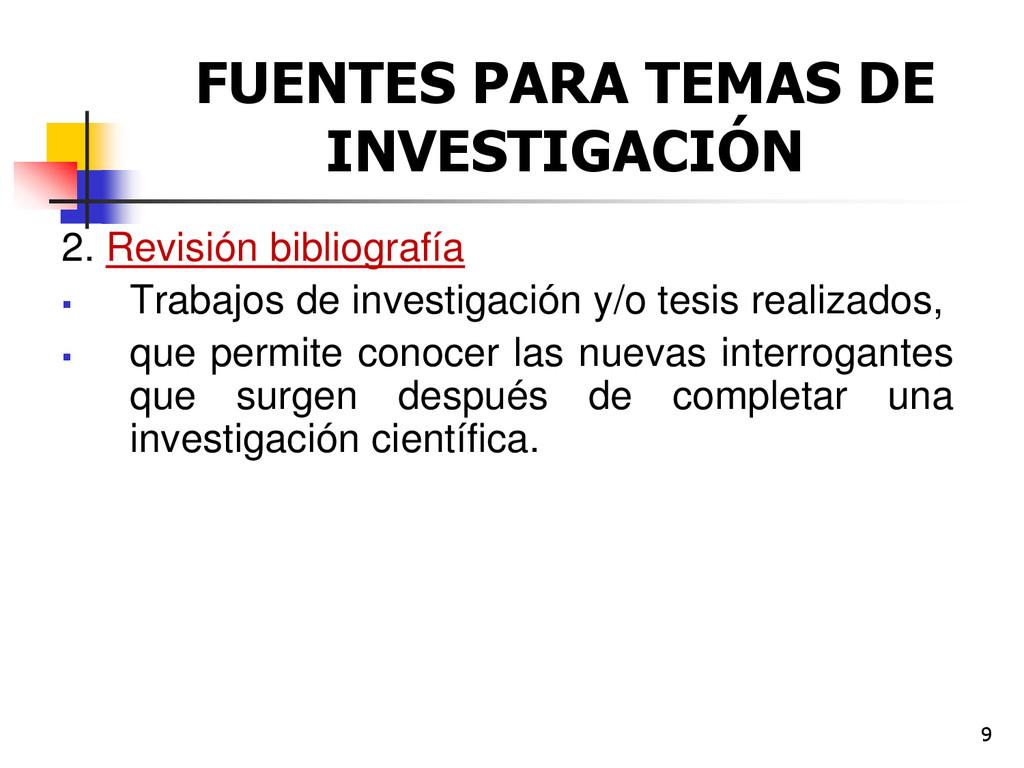 9 FUENTES PARA TEMAS DE INVESTIGACIÓN 2. Revisi...