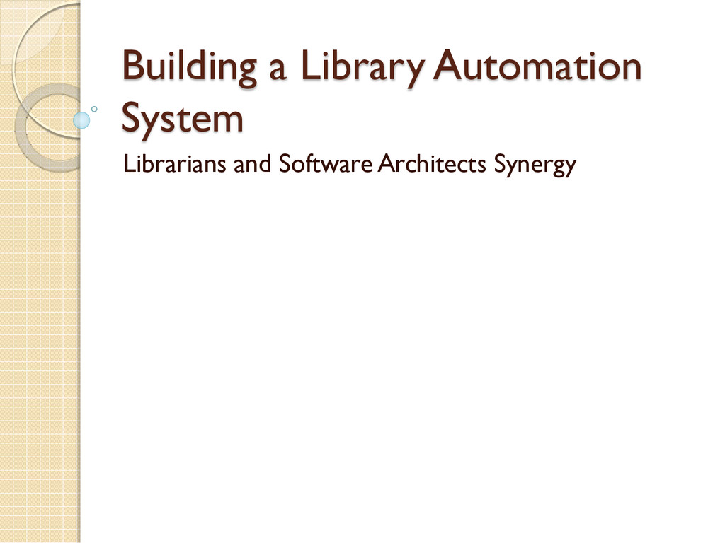 Building a Library Automation System Librarians...