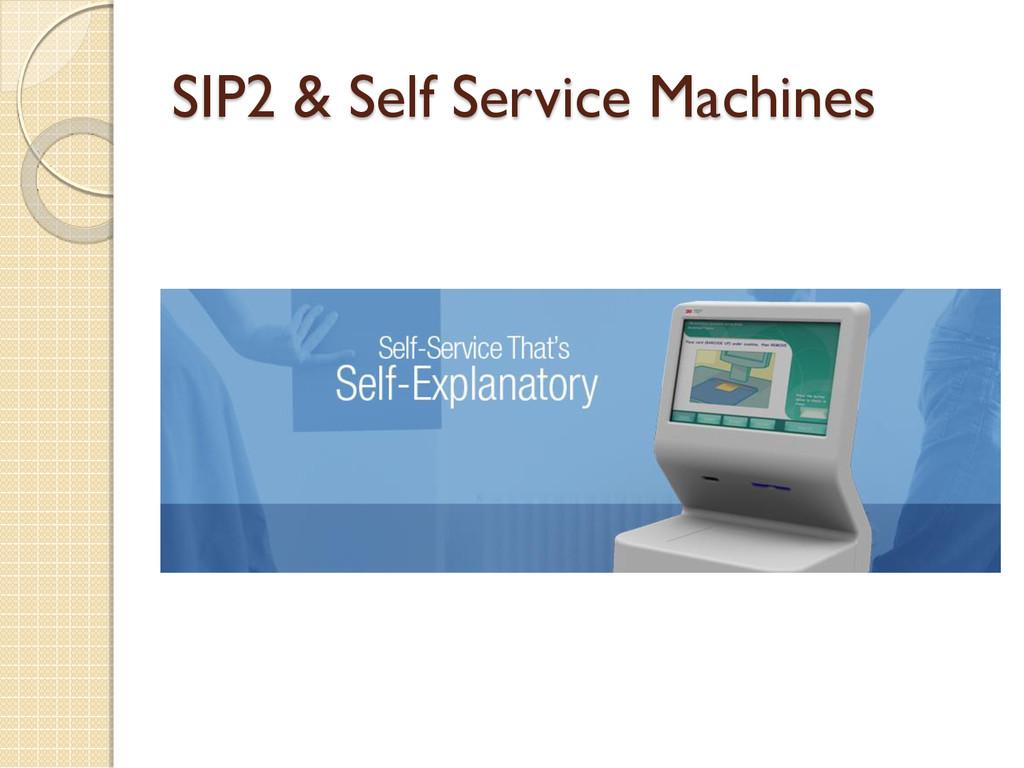 SIP2 & Self Service Machines