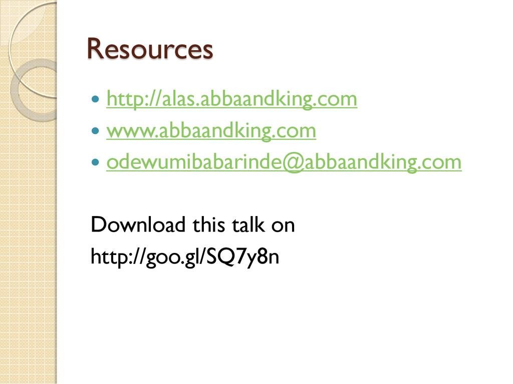 Resources  http://alas.abbaandking.com  www.a...