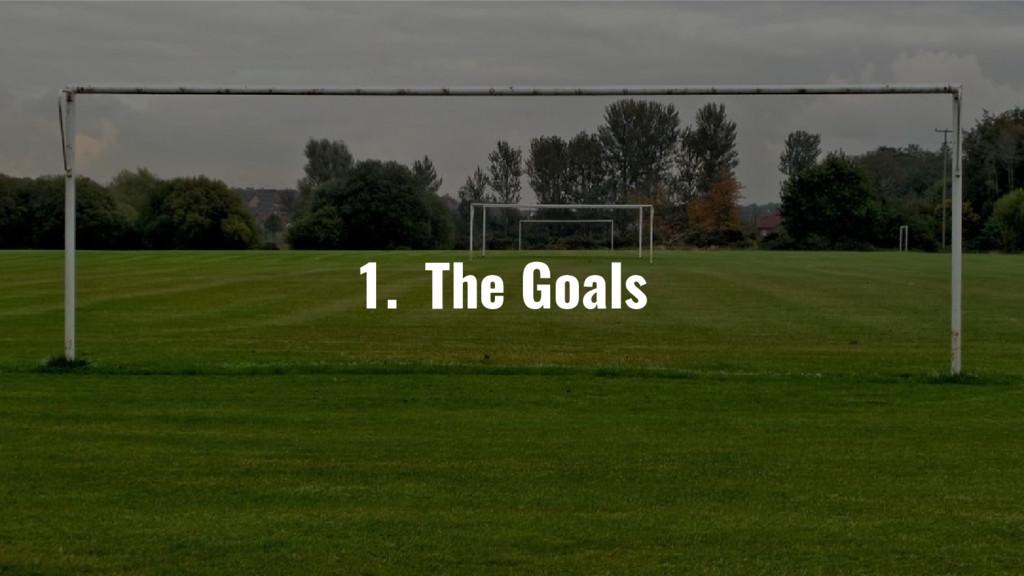 1. The Goals