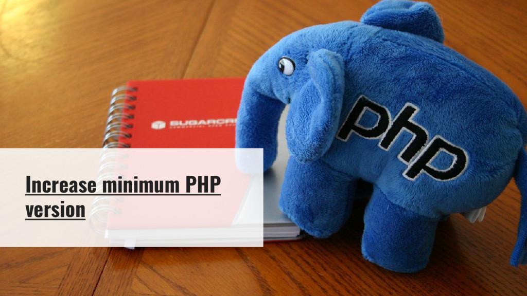 Increase minimum PHP version