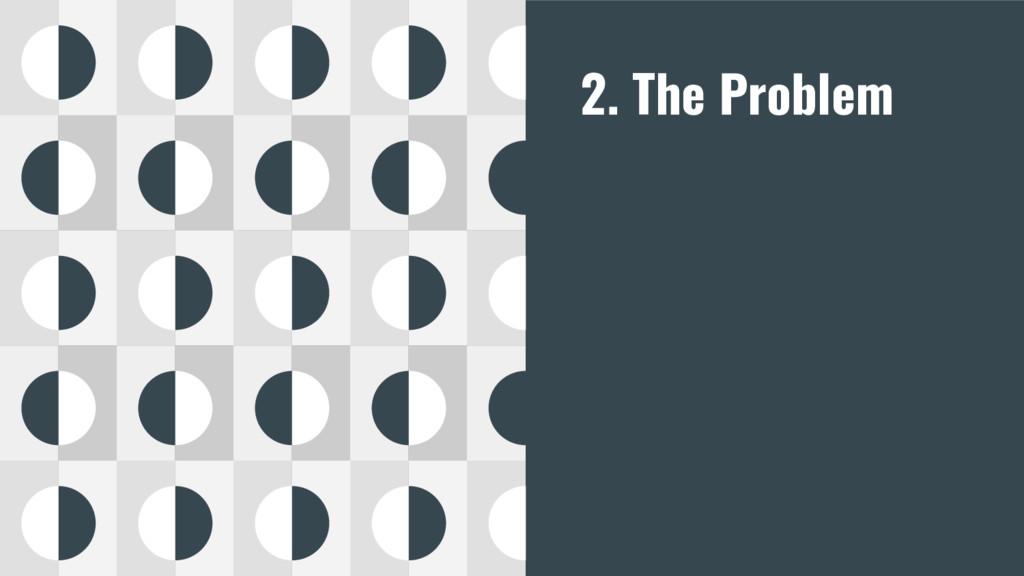 2. The Problem