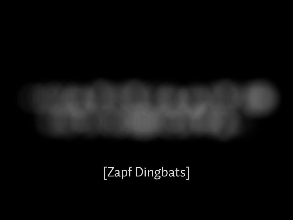 [Zapf Dingbats]