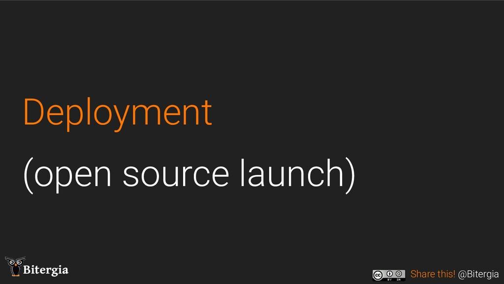Share this! @Bitergia Bitergia Deployment (open...