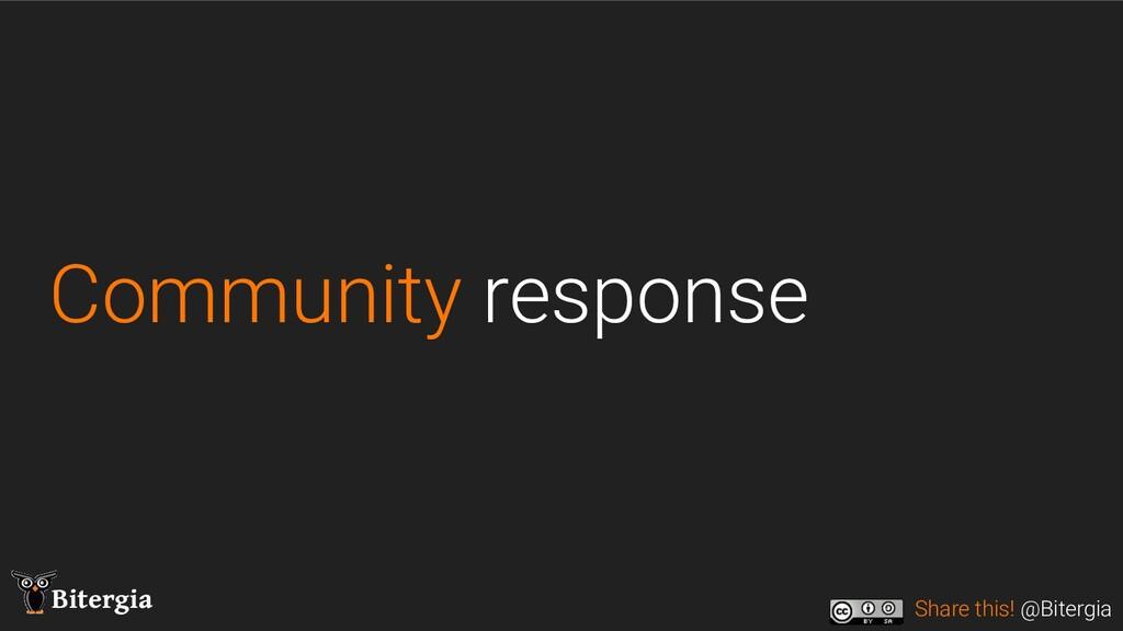 Share this! @Bitergia Bitergia Community respon...
