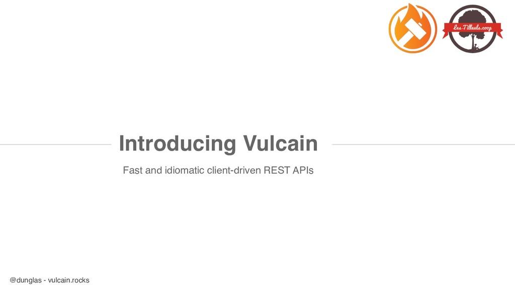 @dunglas - vulcain.rocks Fast and idiomatic cli...