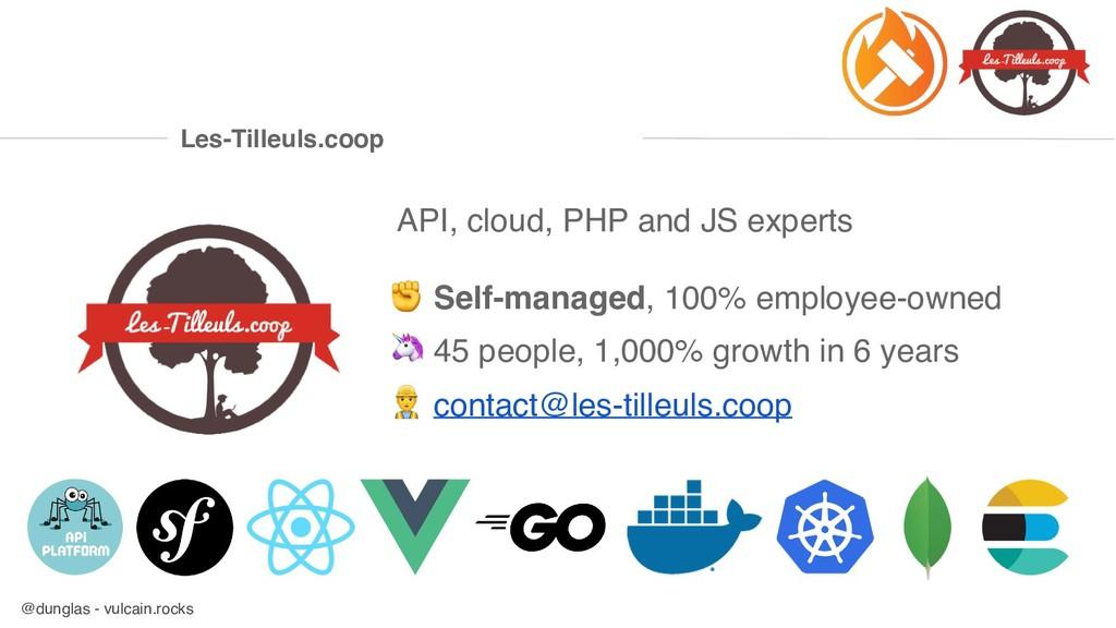 @dunglas - vulcain.rocks API, cloud, PHP and JS...