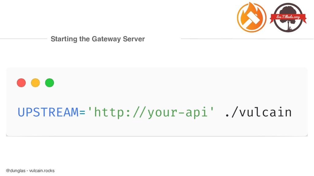 @dunglas - vulcain.rocks Starting the Gateway S...