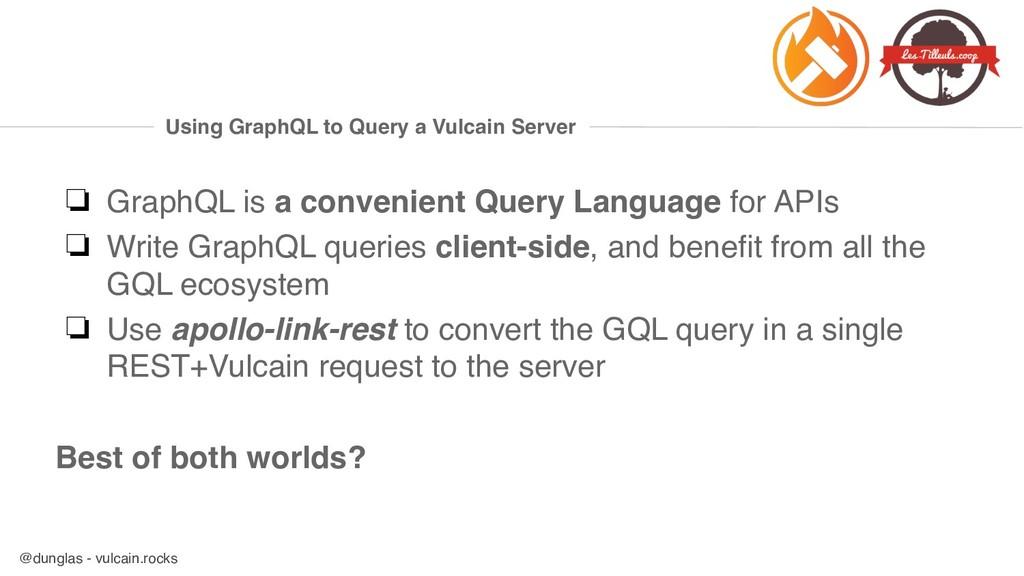 @dunglas - vulcain.rocks Using GraphQL to Query...