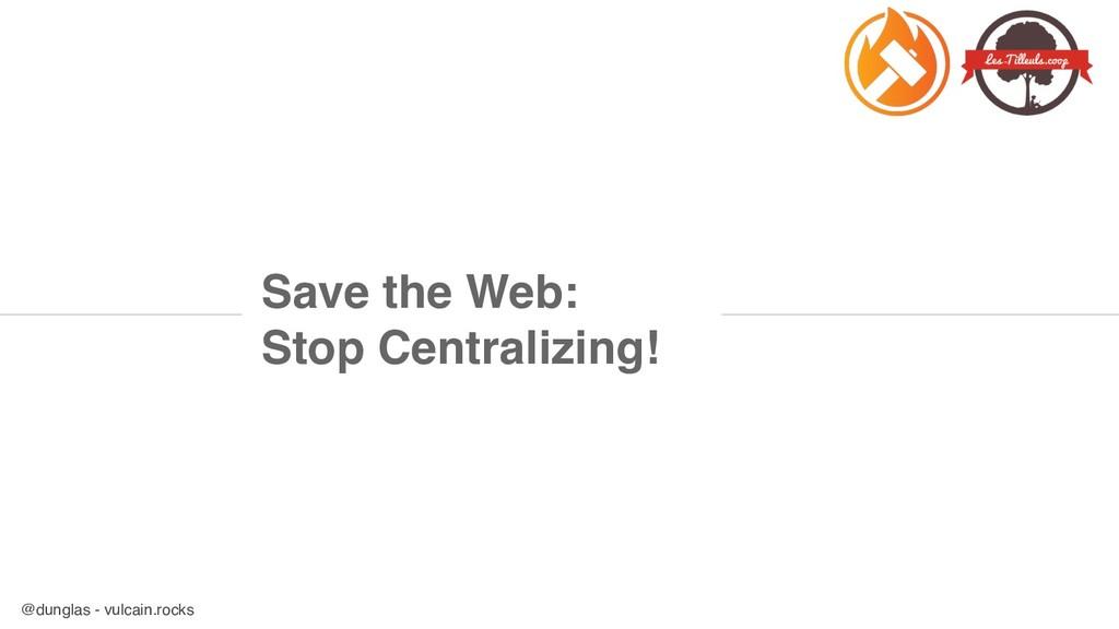 @dunglas - vulcain.rocks Save the Web: Stop Ce...