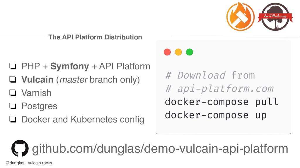 @dunglas - vulcain.rocks The API Platform Distr...