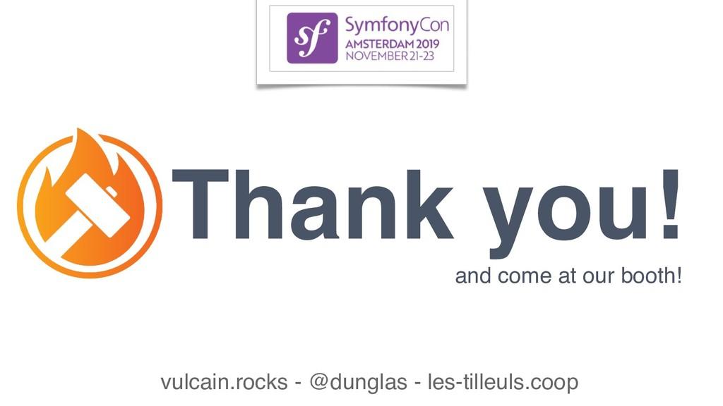 Thank you! vulcain.rocks - @dunglas - les-tille...