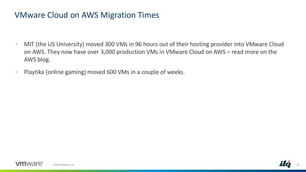 22 ©2019 VMware, Inc. • MIT (the US University)...