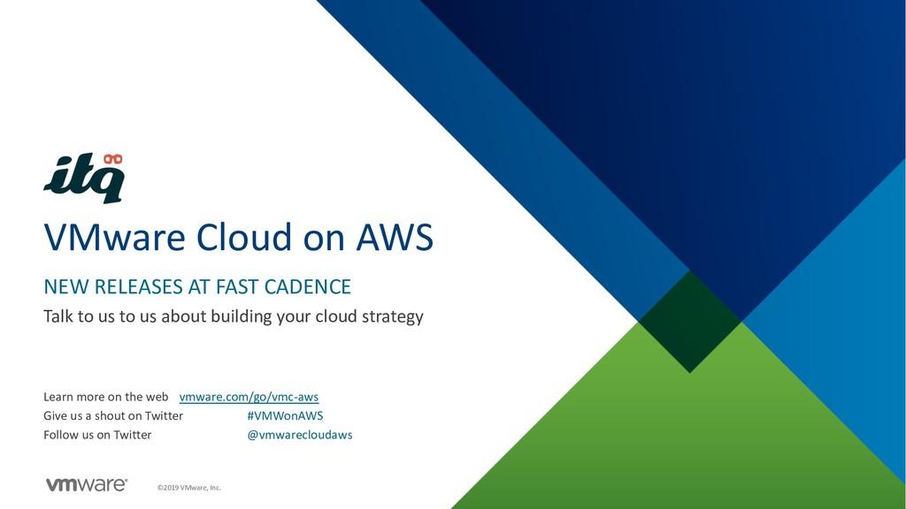 ©2019 VMware, Inc. VMware Cloud on AWS NEW RELE...