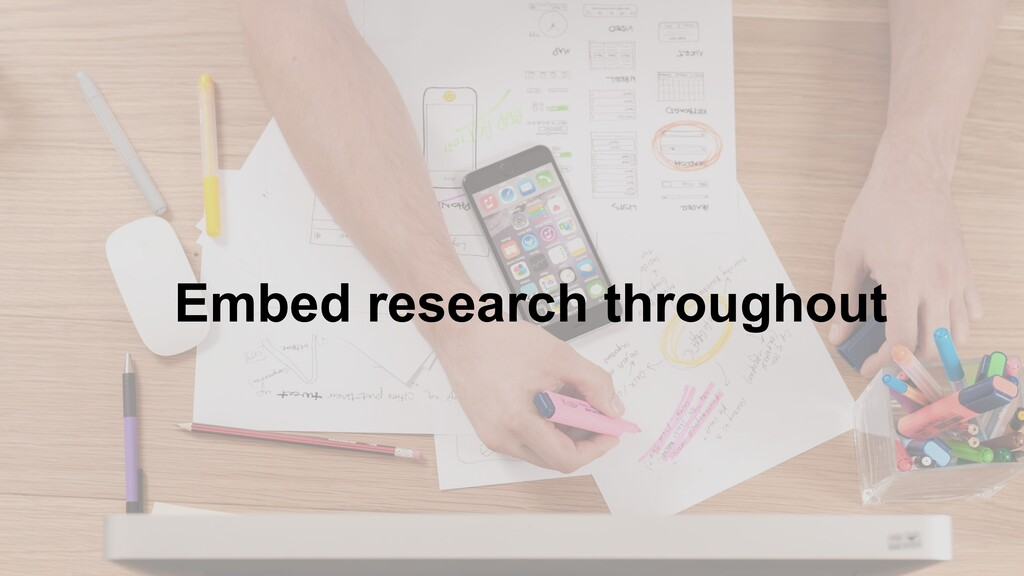 11 Embed research throughout