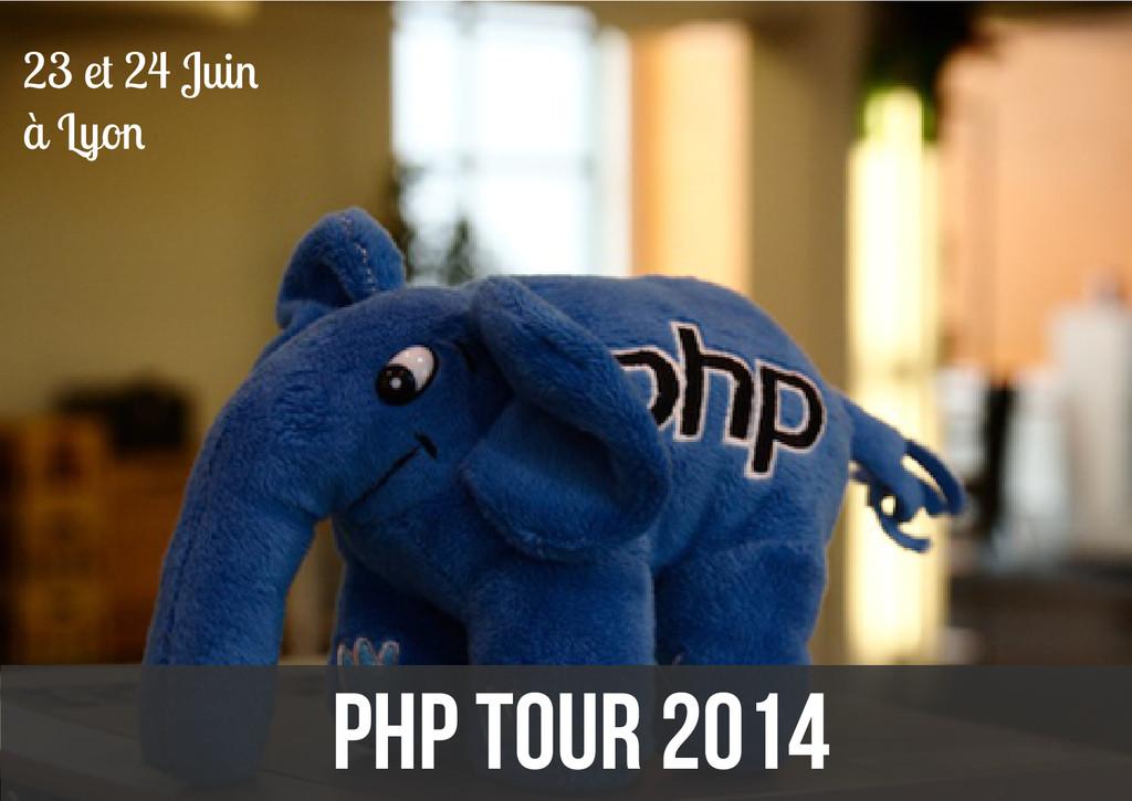 PHP Tour 2014 23 et 24 Juin à Lyon