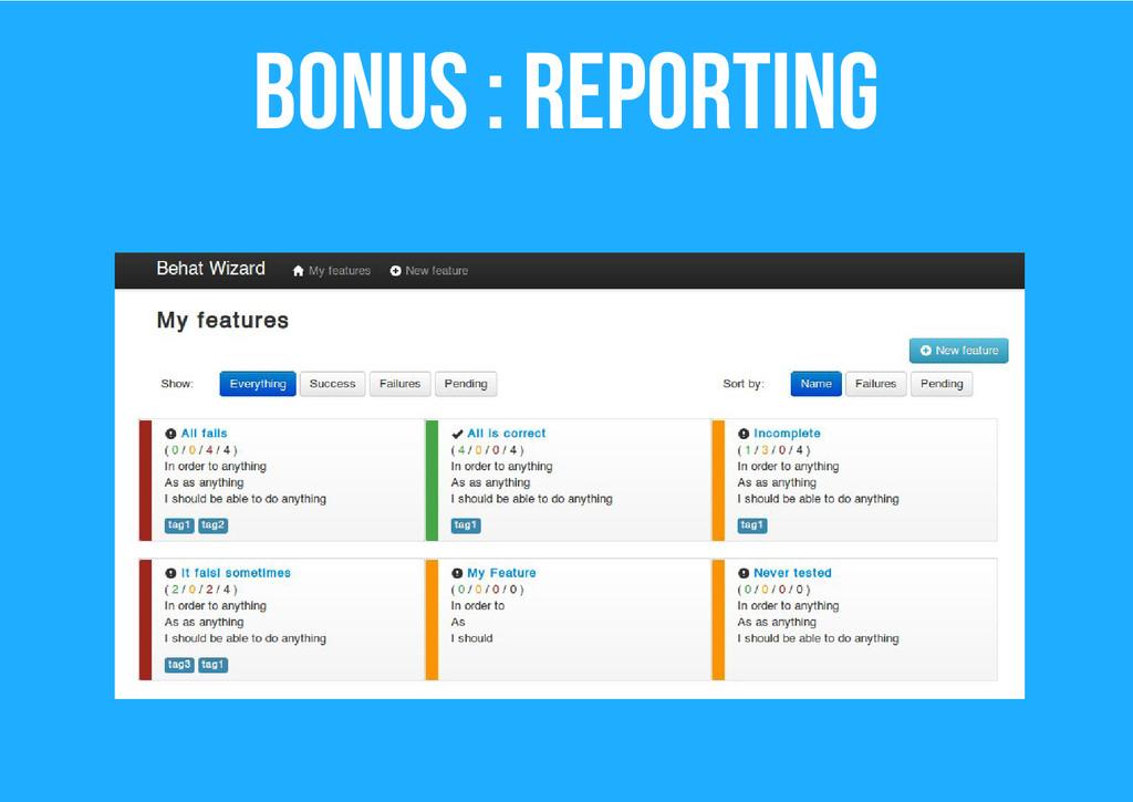 Bonus : reporting